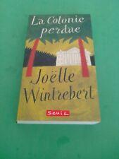 La colonie perdue - Joëlle Wintrebert (dédicacé) - Seuil