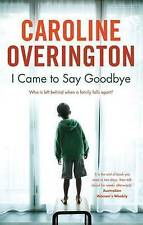 I Came to Say Goodbye by Caroline Overington Medium Paperback 20% Bulk Discount