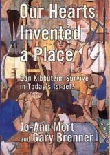 Our Hearts Invented a Place: Can Kibbutzim Survive in Today's Israel?-ExLibrary