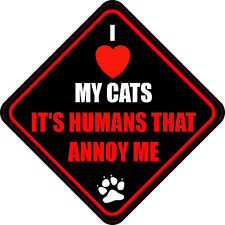 "I LOVE (HEART) MY CATS IT'S HUMANS THAT ANNOY ME 4"" STICKER"