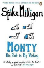 Monty: His Part in My Victory (Milligan Memoirs 3), Milligan, Spike, Good Book