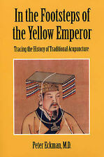 IN THE FOOTSTEPS OF THE YELLOW EMPEROR: TRACING THE HISTORY OF TRADITIONAL ACUPU
