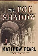 The Poe Shadow by Matthew Pearl (2006, Hardcover)
