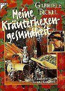 Meine Kräuterhexengesundheit von Bickel, Gabriele | Buch | Zustand sehr gut
