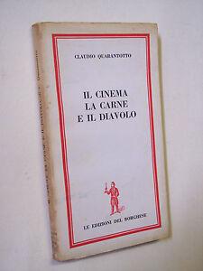QUARANTOTTO, Claudio: IL CINEMA, LA CARNE, IL DIAVOLO Edizioni del Borghese 1962