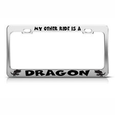 MY OTHER RIDE IS A DRAGON Chrome License Plate Frame Tag Border
