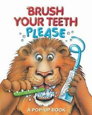 Pop-Up Book Ser.: Brush Your Teeth, Please : A Pop-Up Book (2013, Hardcover)