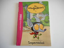 BIBLIOTHEQUE ROSE - SUPERMINI. LES MINIJUSTICIERS N°4