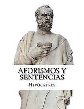 Aforismos y Sentencias by Hipócatres (2015, Paperback)