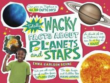 Totally Wacky Facts about Planets and Stars (Paperback or Softback)
