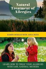 Natural Treatment of Allergies: Learn How to Treat Your Allergies with-ExLibrary