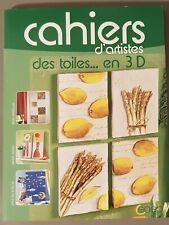 Cahiers d'artistes, des toiles en 3 D, 2005. TBE. Dessins, peintures, tableaux.