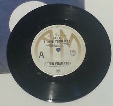 """PETER FRAMPTON - vinyl 7"""" 45 - Baby I Love Your Way"""