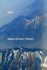 BINI MEMORIES OF A FORGOTTEN COUNTRY - CHHETRI, NABIN KUMAR - NEW PAPERBACK BOOK