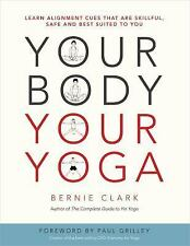 Your Body, Your Yoga : Volume 1: What Stops Me? Sources of Tension and...