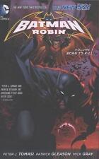 BATMAN AND ROBIN vol 1: BORN TO KILL  Peter J. Tomasi/Patrick Gleason/Mick Gray