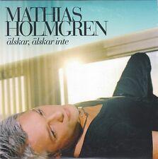 """Mathias Holmgren - """"Alskar, Alskar Inte"""""""