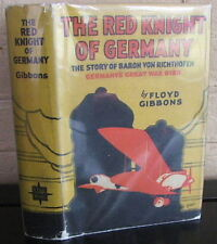 The Red Knight of Germany. The Story of Baron von Richthofen. NF/NF