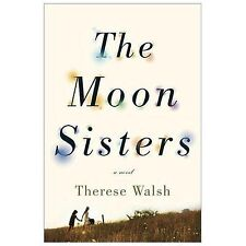 The Moon Sisters by Therese Walsh (2014, Hardcover)