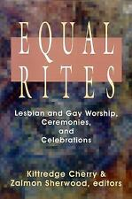 Equal Rites: Lesbian and Gay Worship, Ceremonies, and Celebrations (Paperback or