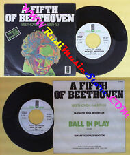 LP 45 7''FANTASTIC SOUL INVENTION A fifth of beethoven Ball in play no cd mc*dvd