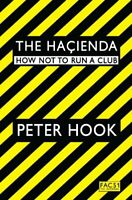 The Hacienda: How Not to Run a Club by Hook, Peter Paperback Book The Fast Free