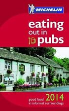 Eating Out in Pubs 2014 (Michelin Pub Guide), Michelin Maps & Guides, New Book