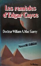 Les remèdes d'Edgar Cayce - Dr William A. MAc Garey - 1988 -
