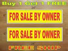 "FOR SALE BY OWNER Yellow & Red 6""x24"" REAL ESTATE RIDER SIGNS Buy 1 Get 1 FREE"