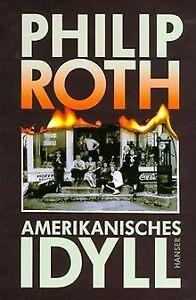 Amerikanisches Idyll: Roman von Roth, Philip   Buch   Zustand sehr gut