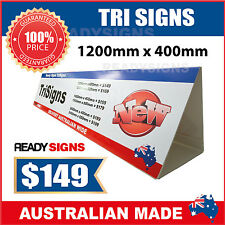 Custom Tri Signs - Small 1200mm wide x 400mm high - Ready Signs