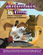 Animals in Time, Volume 1 Storybook: Historical Empires and Civilizations