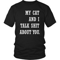 My Cat and I Talk About You Funny Cat Owner T-shirt - Unisex Cat Pet Shirt