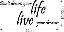 Don't Dream your life Live your dream vinyl wall decal
