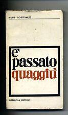 Huub Oosterhuis # È PASSATO QUAGGIÙ # Cittadella Editrice Assisi 1970