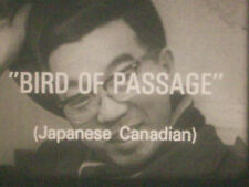 16mm film BIRD OF PASSAGE Japanese Canada RARE Doc 1966 WWII internment camp
