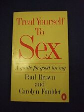 Treat Yourself to s**: A Guide for Good Loving (Penguin Handbooks),Paul Brown,