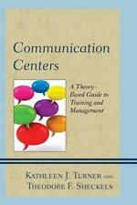 COMMUNICATION CENTERS - TURNER, KATHLEEN J./ SHECKELS, THEODORE F./ LOVE, KYLE A