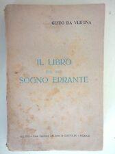 GUIDO DA VERONA - I LIBRO DEL MIO SOGNO ERRANTE - BALDINI E CASTOLDI 1919