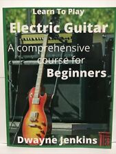 Learn To Play Electric Guitar For Beginners Method Book