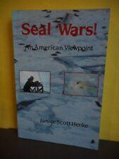Seal Wars! -An American Viewpoint by Janice Scott Henke