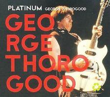 Platinum - Music CD - George Thorogood -  2008-03-25 - Capitol - Very Good - Aud
