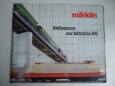 MARKLIN CATALOGUE 1984 F REFLEXIONS SUR MARKLIN-HO - MODELISME FERROVIAIRE TRAIN