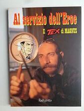 AL SERVIZIO DELL'EROE - IL TEX DI MAGNUS ED. PUNTOZERO PERFETTO STATO