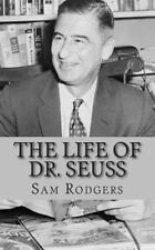 Life of Dr. Seuss : A Biography of Theodor Seuss Geisel Just for Kids!: By Ro...