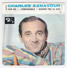 45 TOURS SP CHARLES AZNAVOUR FOR ME FORMIDABLE pochette ouvrante BELGIQUE 60354