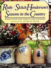 Ruth and Skitch Henderson's Seasons in the Country : Good Food for Family and F…