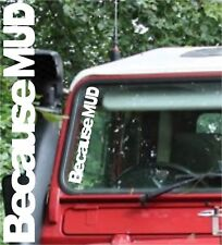 Because MUD Sticker, LAND ROVER, Defender 90 110 Series , 4x4 Off Road, Funny