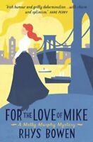 For the Love of Mike (Molly Murphy) By Rhys Bowen
