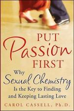 Put Passion First: How Sexual Chemistry is the Key to Finding and Keep-ExLibrary
